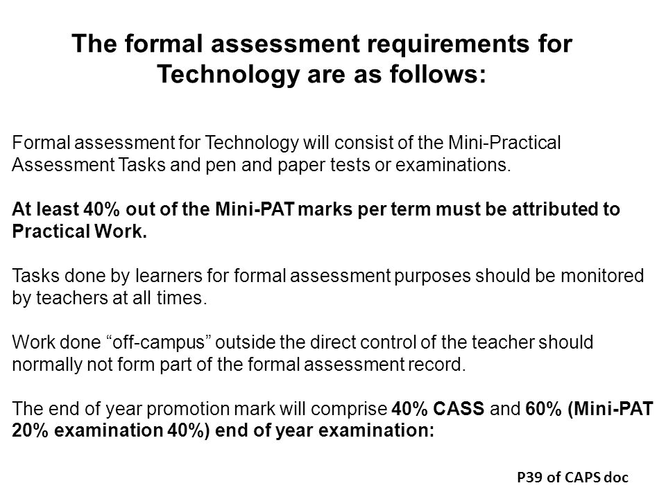 The formal assessment requirements for Technology are as follows:
