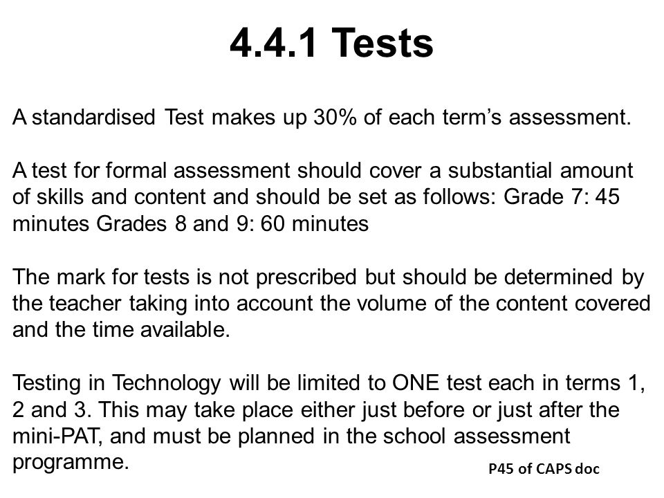 4.4.1 Tests A standardised Test makes up 30% of each term's assessment.