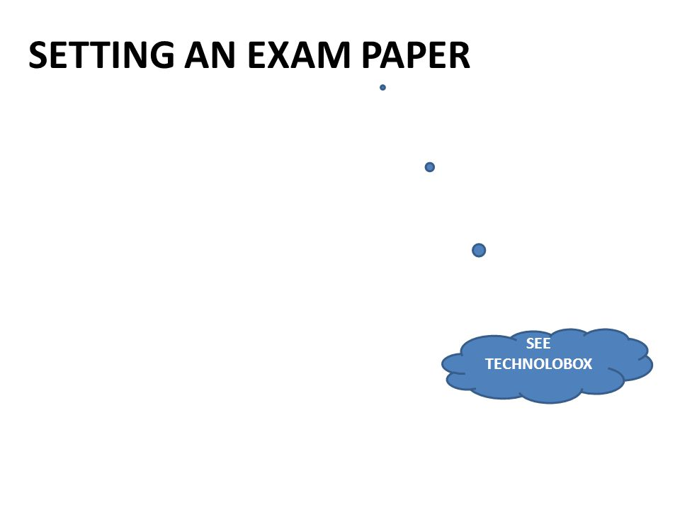 SETTING AN EXAM PAPER SEE TECHNOLOBOX