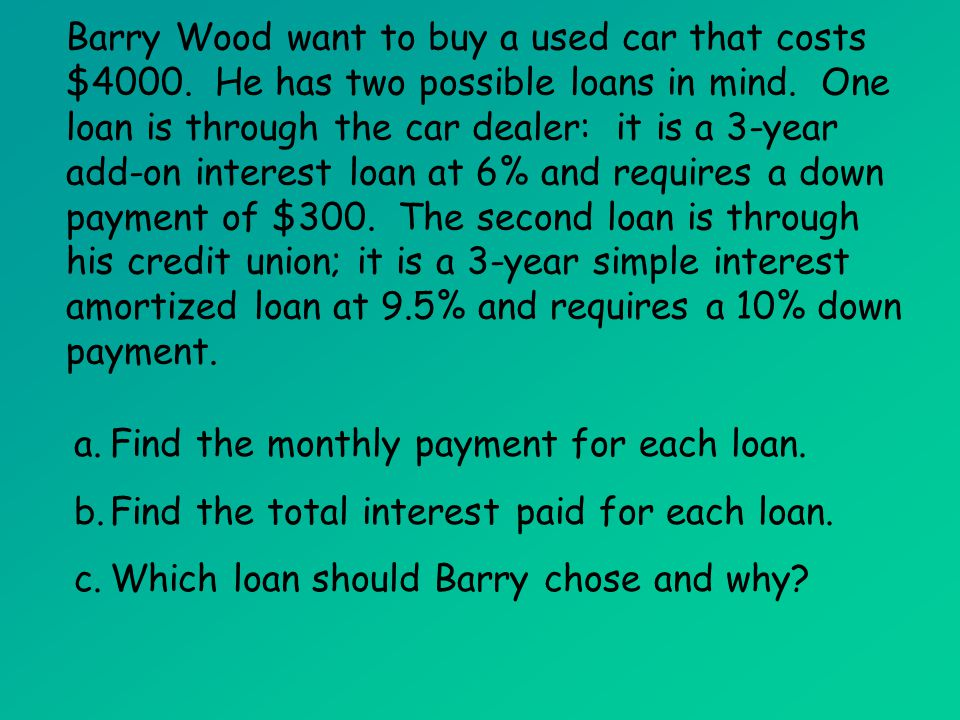 a. Find the monthly payment for each loan.