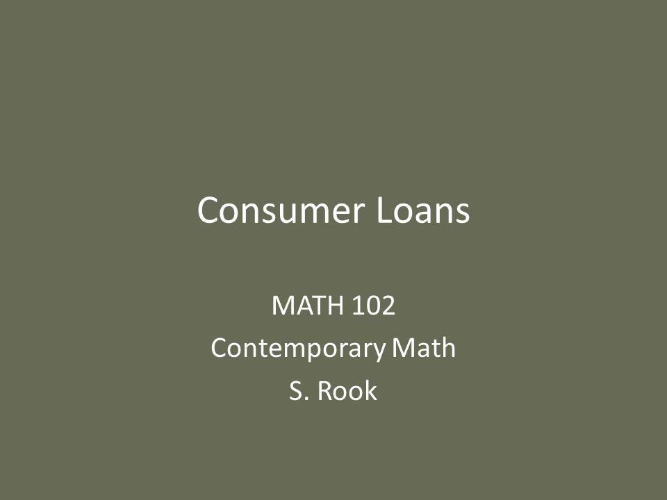 MATH 102 Contemporary Math S. Rook