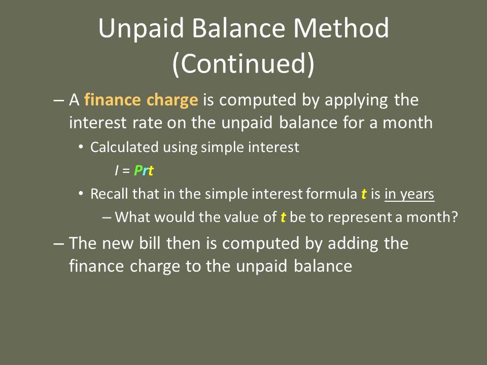 Unpaid Balance Method (Continued)