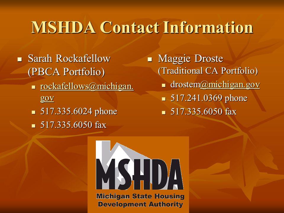 MSHDA Contact Information Sarah Rockafellow (PBCA Portfolio) rockafellows@michigan.gov. 517.335.6024 phone.