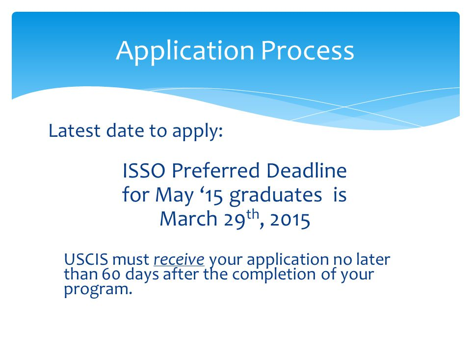 ISSO Preferred Deadline