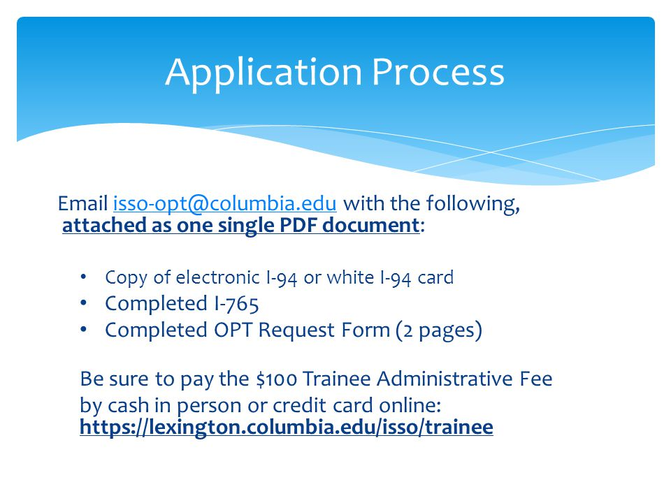 Application Process Email isso-opt@columbia.edu with the following, attached as one single PDF document: