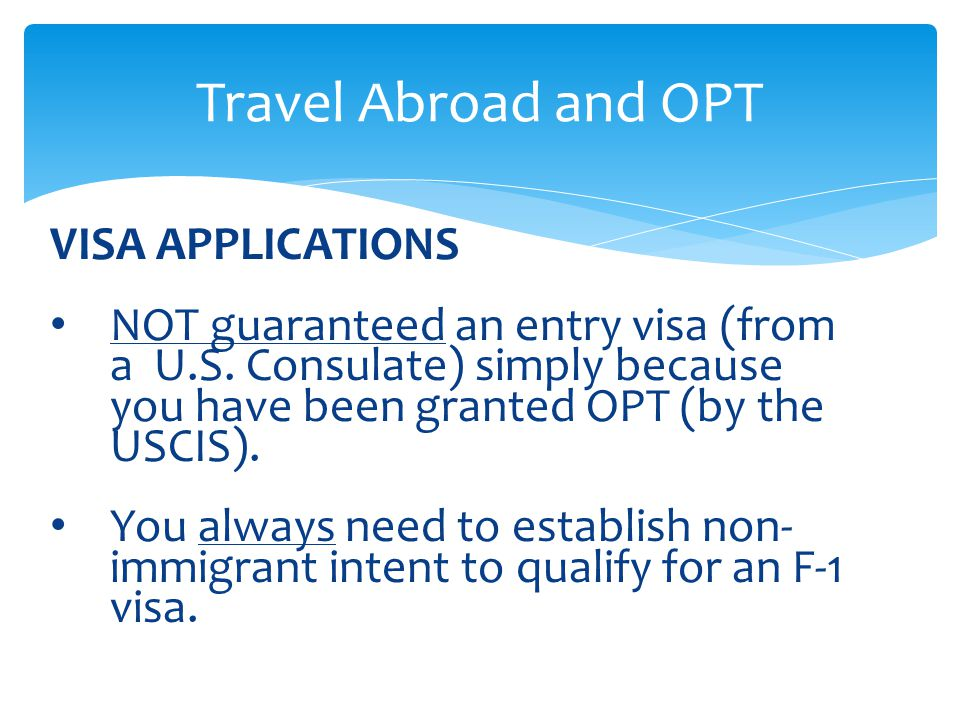 Travel Abroad and OPT VISA APPLICATIONS