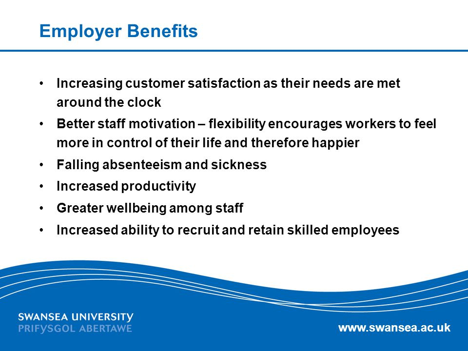 Employer Benefits Increasing customer satisfaction as their needs are met around the clock.