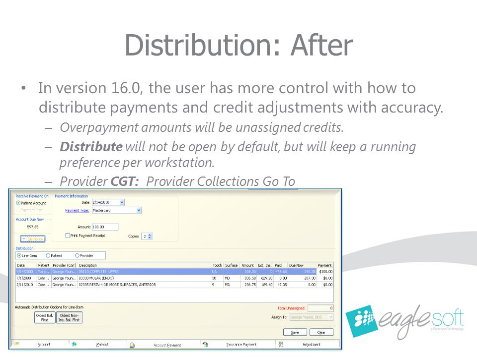 Distribution: After In version 16.0, the user has more control with how to distribute payments and credit adjustments with accuracy.