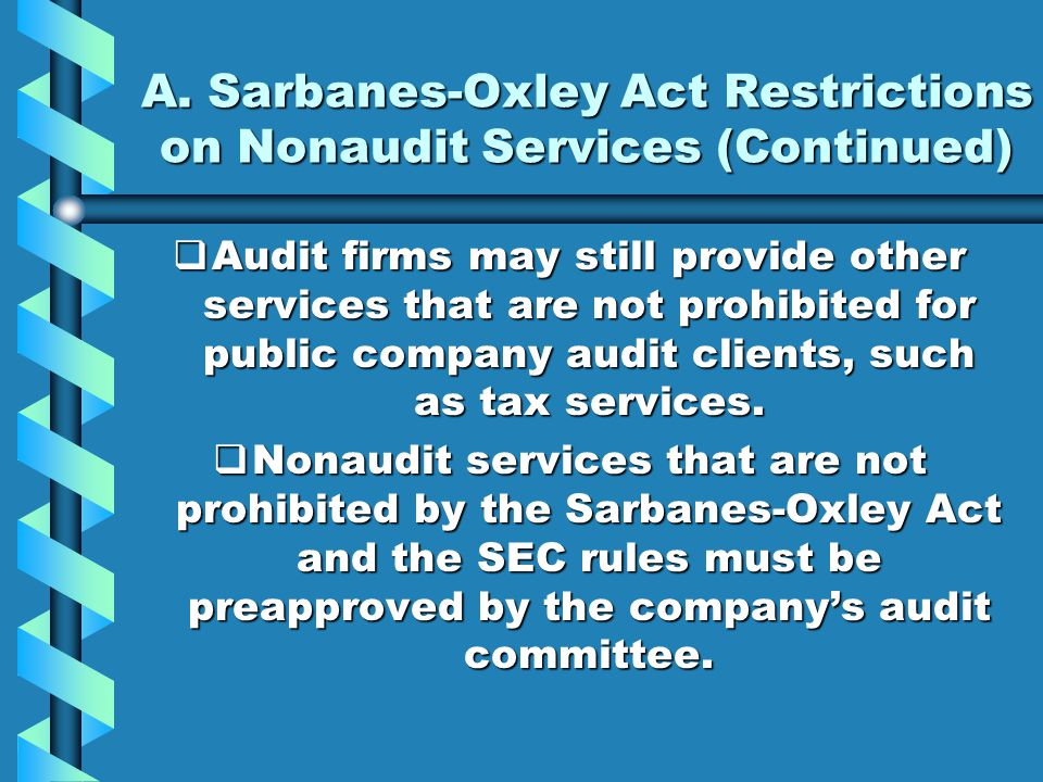 A. Sarbanes-Oxley Act Restrictions on Nonaudit Services (Continued)