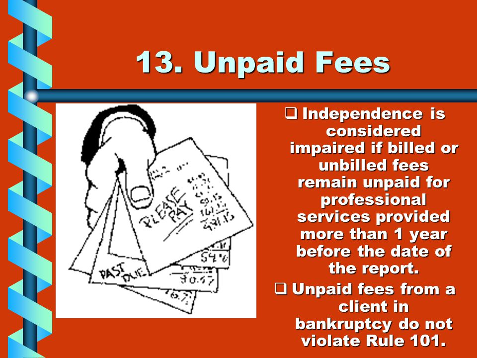 Unpaid fees from a client in bankruptcy do not violate Rule 101.