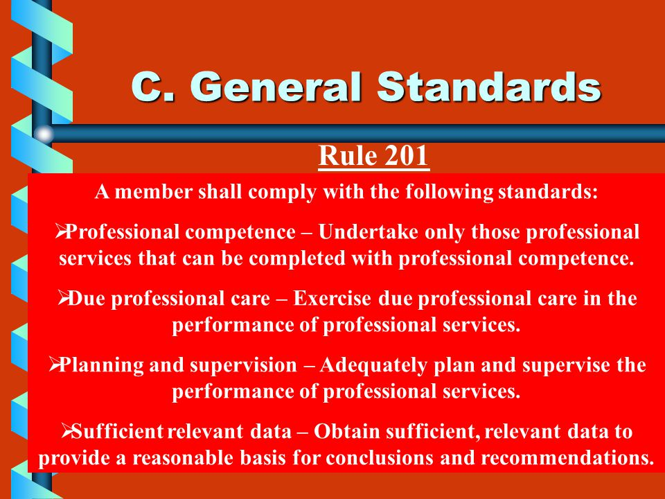 A member shall comply with the following standards: