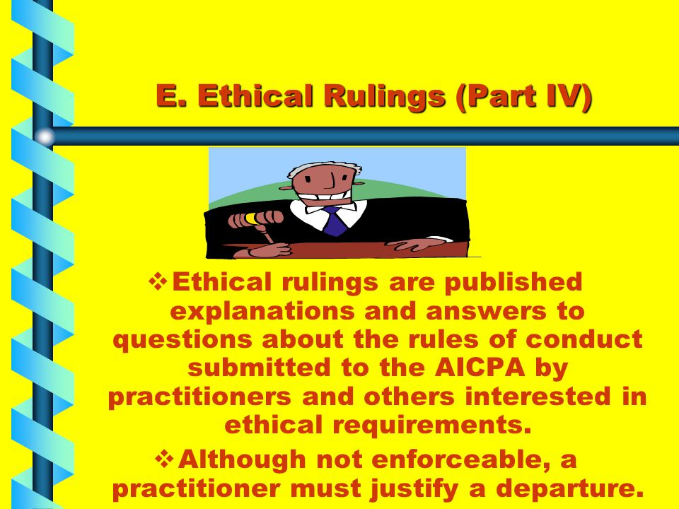 E. Ethical Rulings (Part IV)