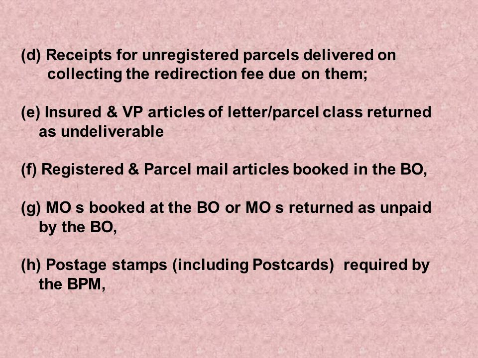 (d) Receipts for unregistered parcels delivered on