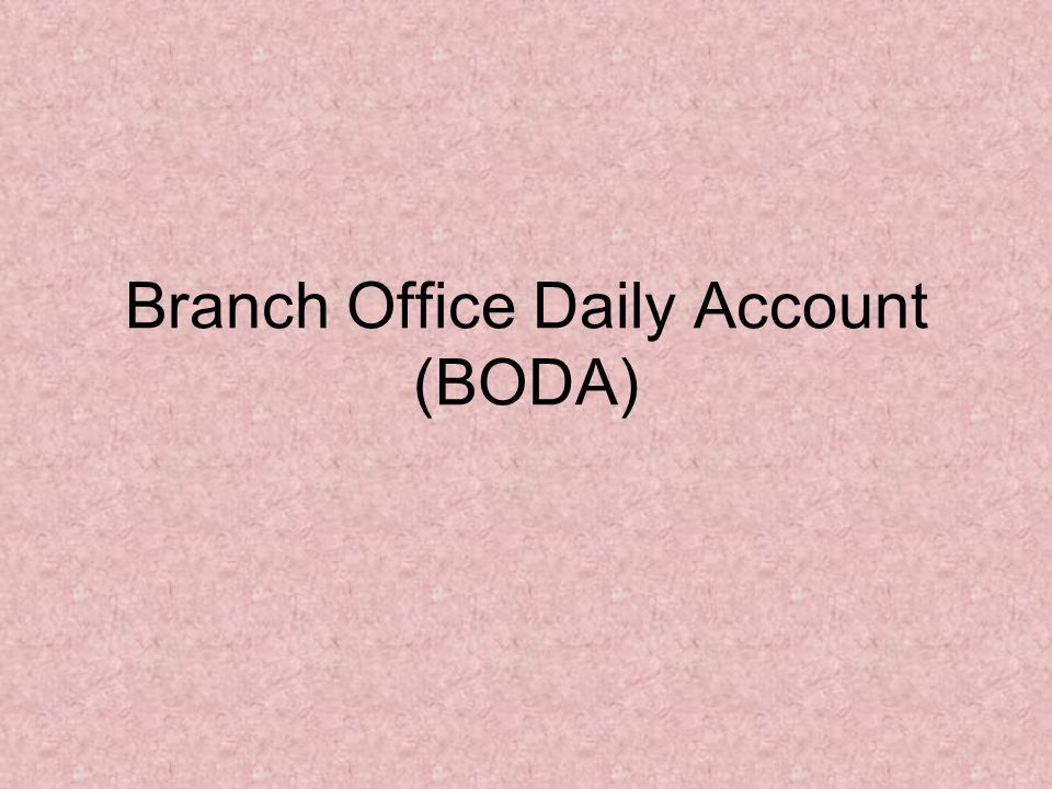 Branch Office Daily Account (BODA)