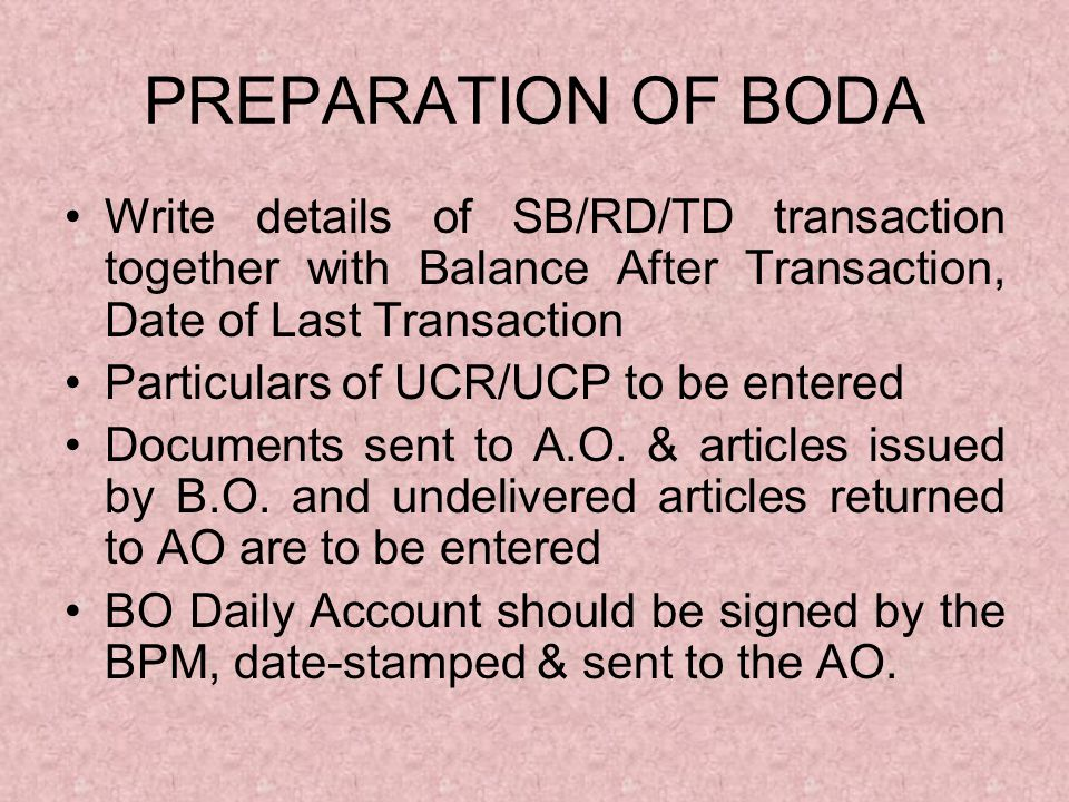 PREPARATION OF BODA Write details of SB/RD/TD transaction together with Balance After Transaction, Date of Last Transaction.