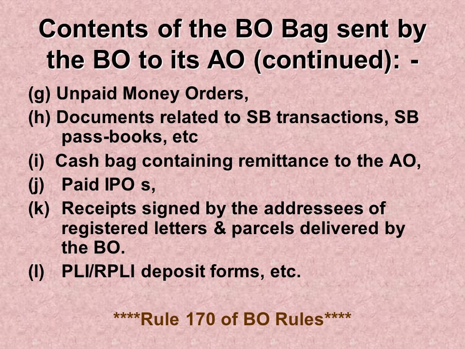 Contents of the BO Bag sent by the BO to its AO (continued): -