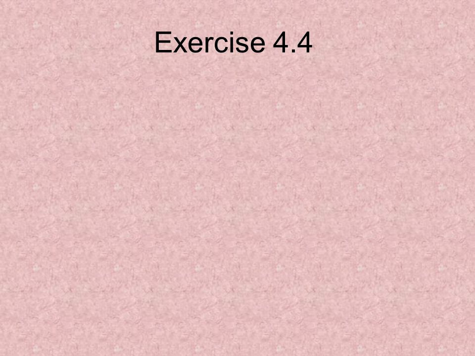 Exercise 4.4