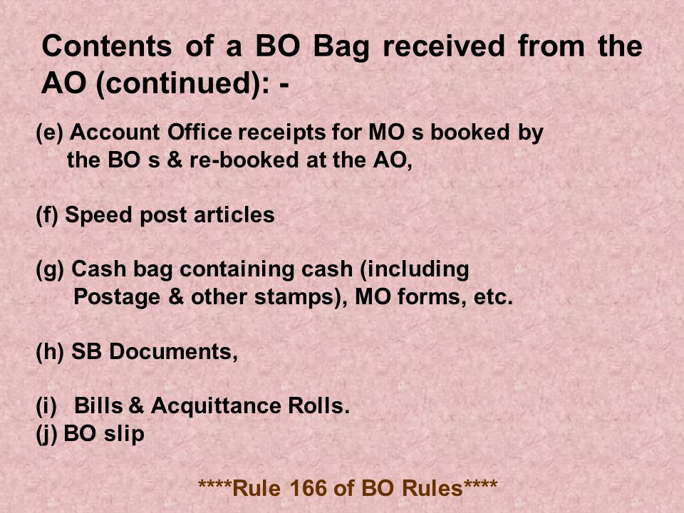 Contents of a BO Bag received from the AO (continued): -