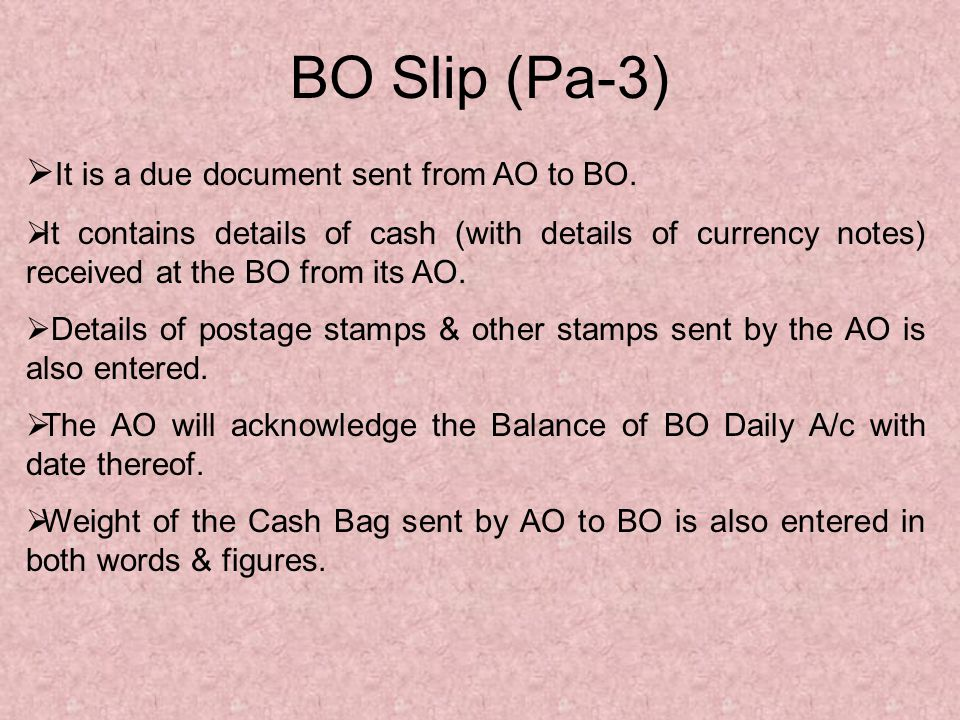 BO Slip (Pa-3) It is a due document sent from AO to BO.