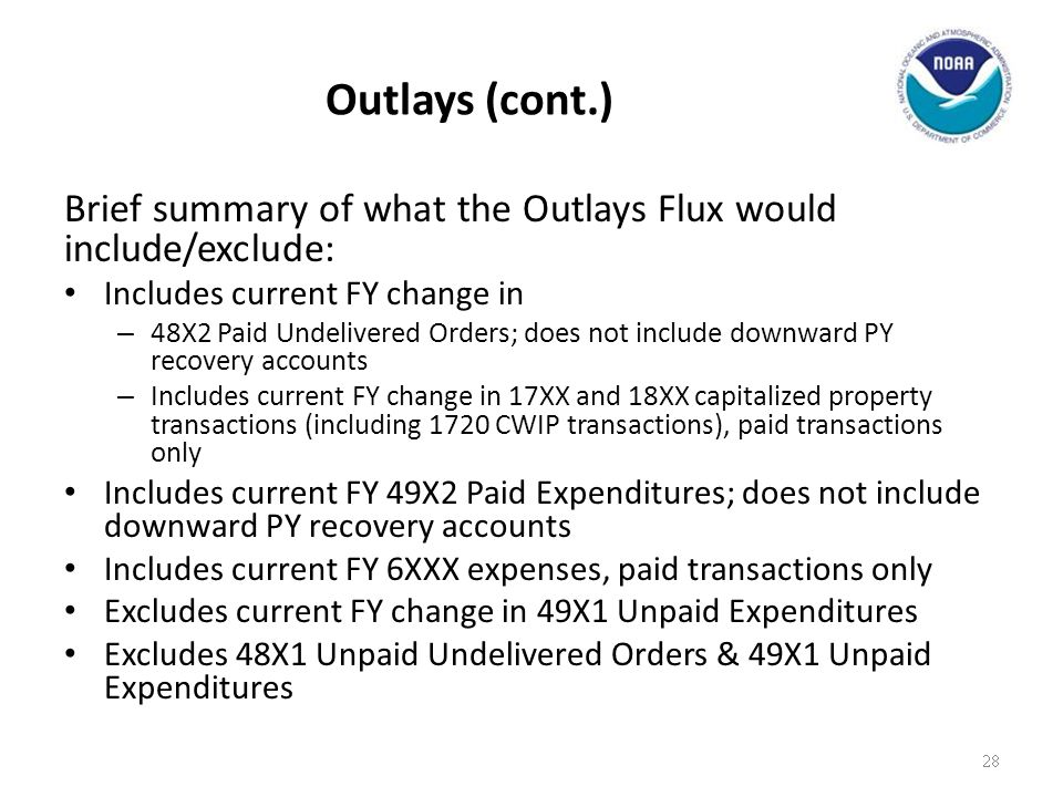 Outlays (cont.) Brief summary of what the Outlays Flux would include/exclude: Includes current FY change in.