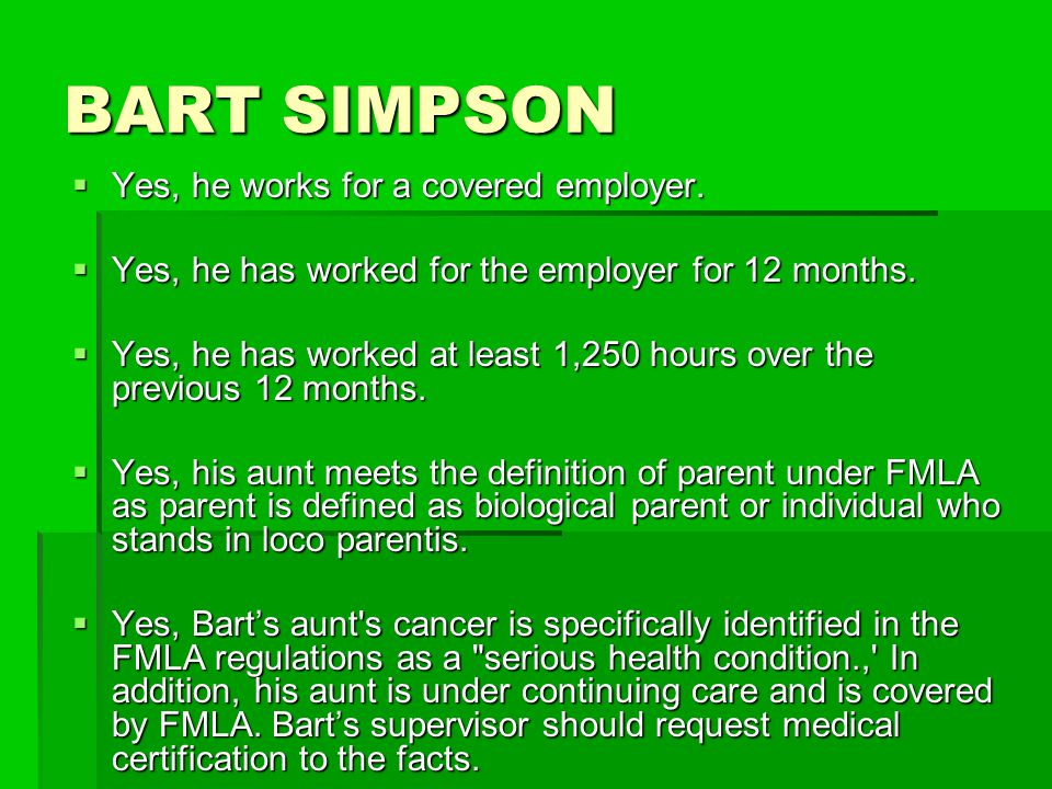 BART SIMPSON Yes, he works for a covered employer.
