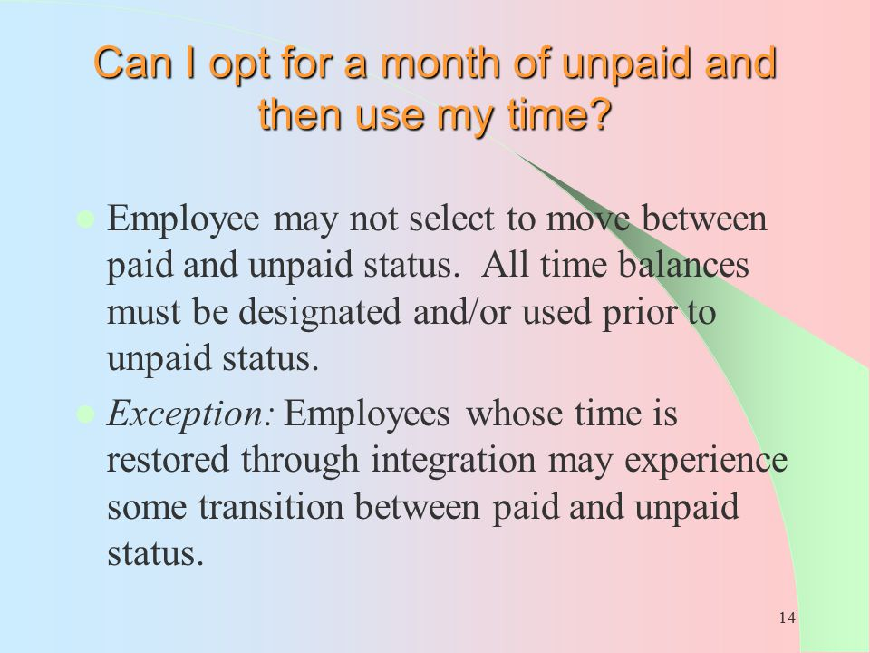 Can I opt for a month of unpaid and then use my time