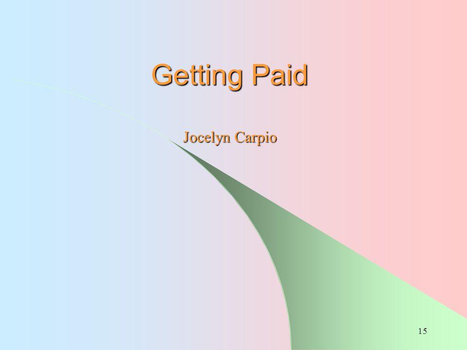 Getting Paid Jocelyn Carpio