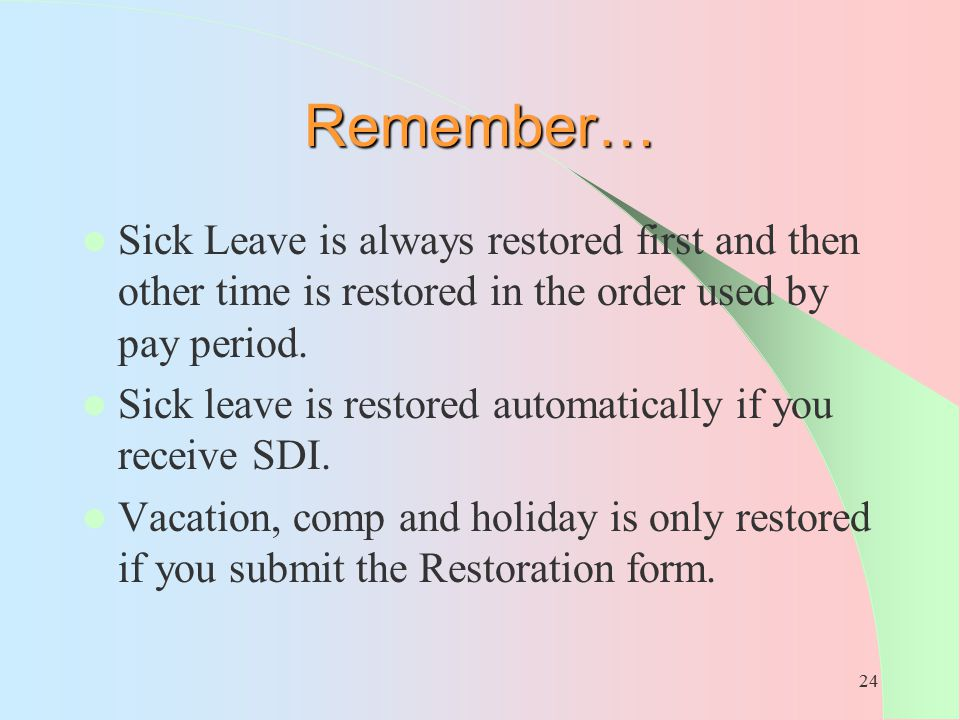 Remember… Sick Leave is always restored first and then other time is restored in the order used by pay period.