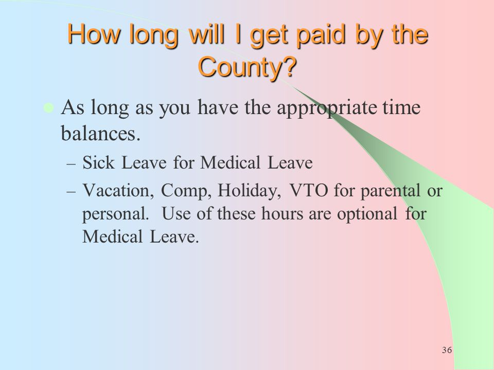 How long will I get paid by the County