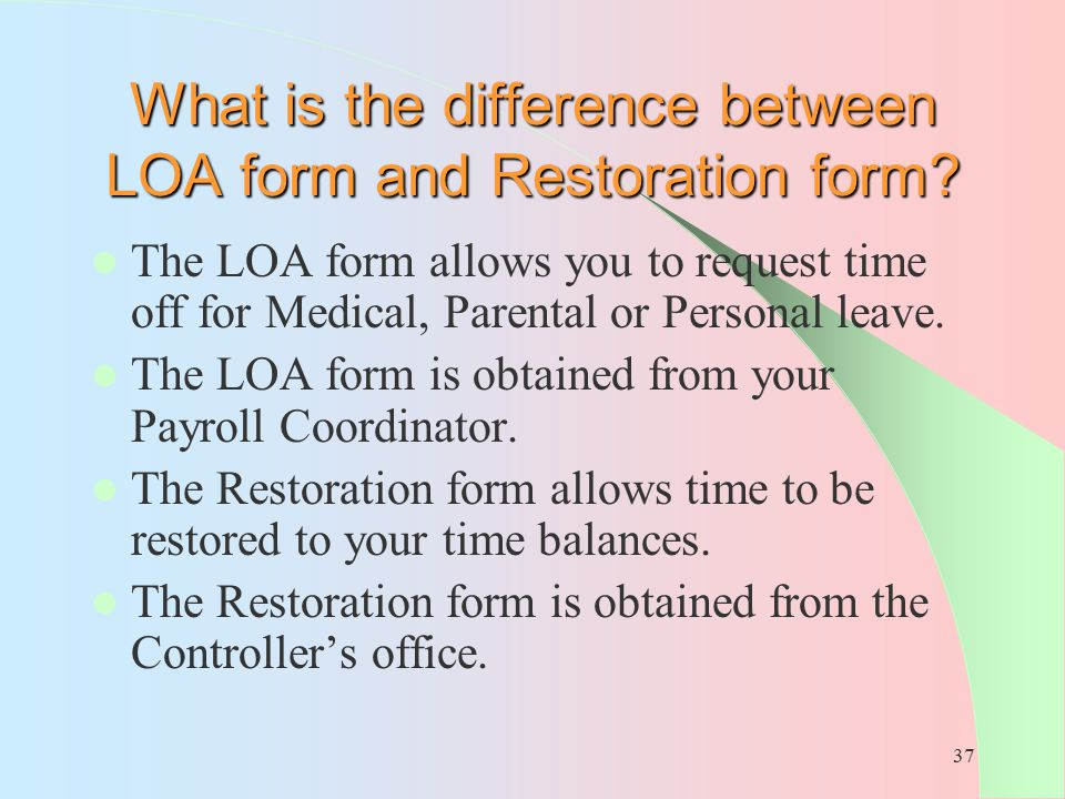 What is the difference between LOA form and Restoration form