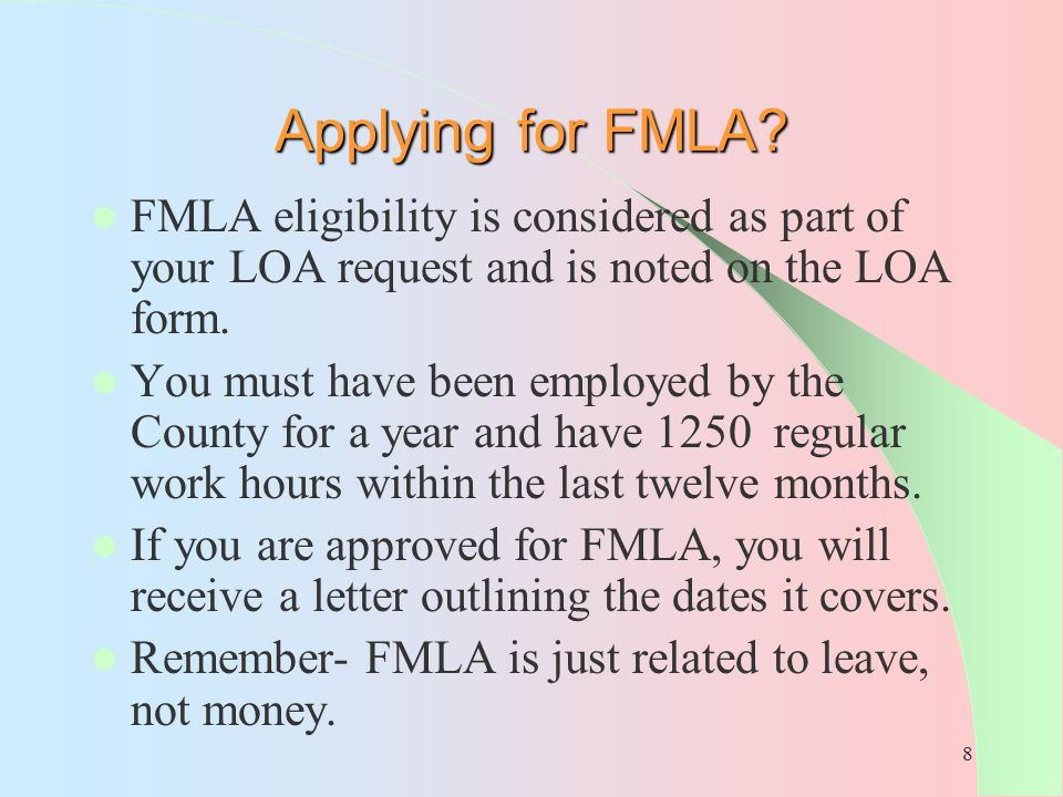 Applying for FMLA FMLA eligibility is considered as part of your LOA request and is noted on the LOA form.