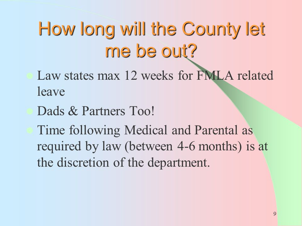 How long will the County let me be out