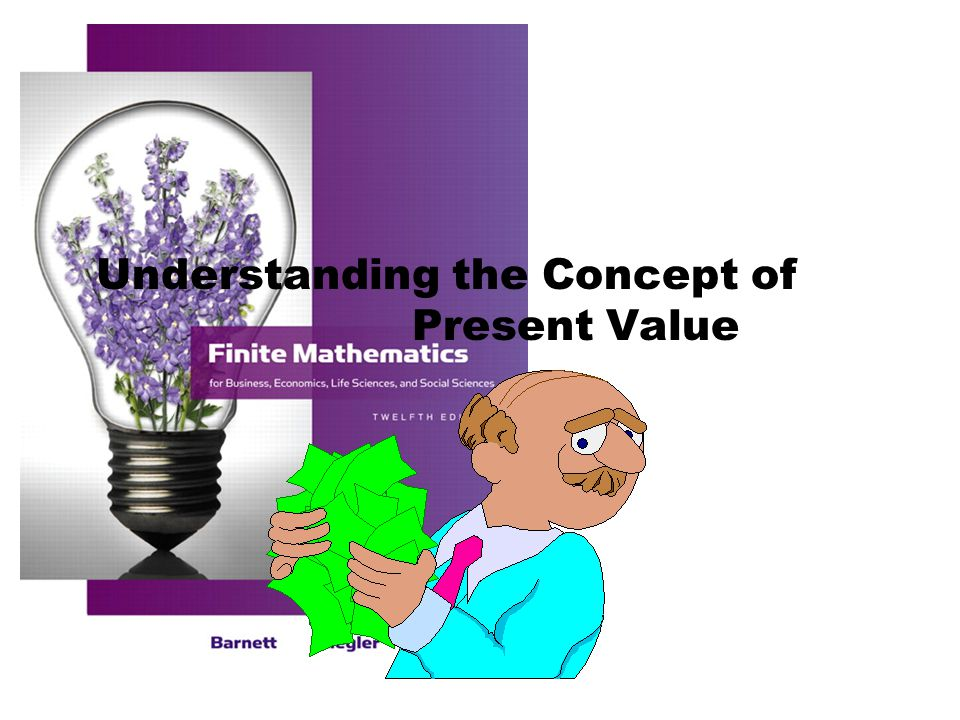 Understanding the Concept of Present Value