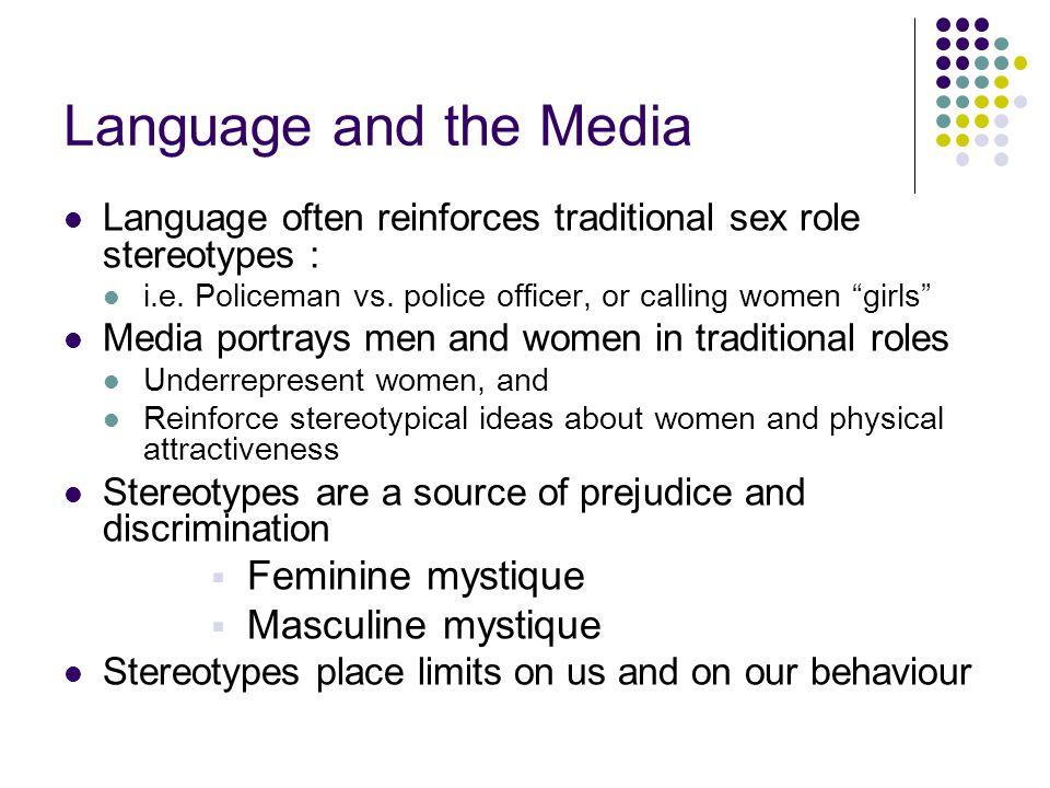 Language and the Media Feminine mystique Masculine mystique