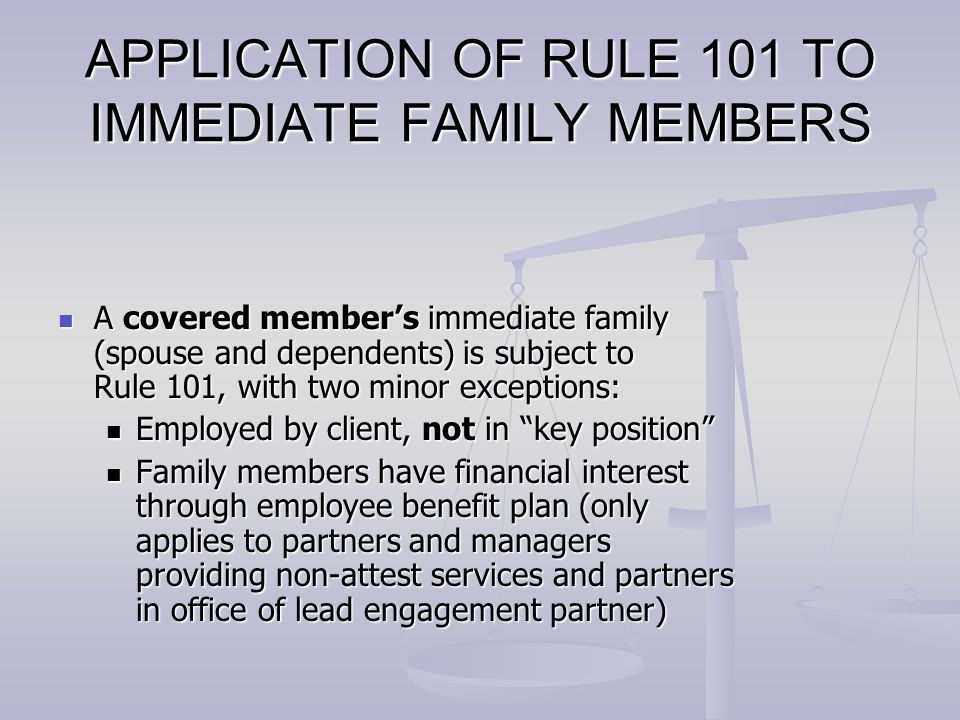 APPLICATION OF RULE 101 TO IMMEDIATE FAMILY MEMBERS