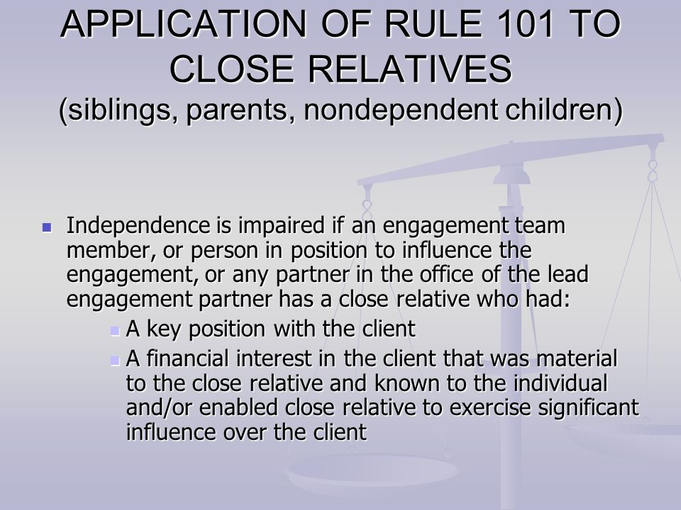 APPLICATION OF RULE 101 TO CLOSE RELATIVES (siblings, parents, nondependent children)