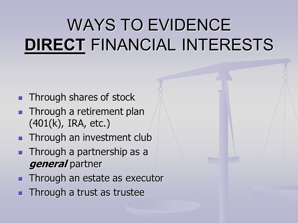 WAYS TO EVIDENCE DIRECT FINANCIAL INTERESTS