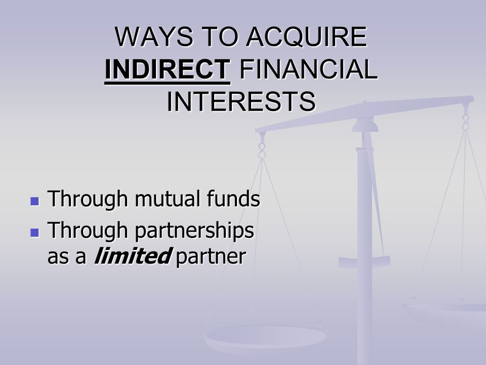 WAYS TO ACQUIRE INDIRECT FINANCIAL INTERESTS