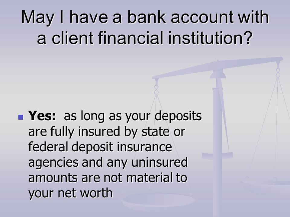 May I have a bank account with a client financial institution