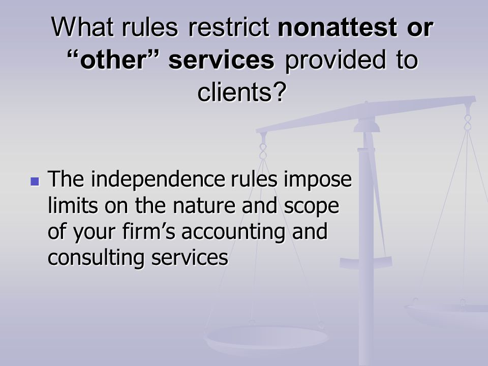 What rules restrict nonattest or other services provided to clients