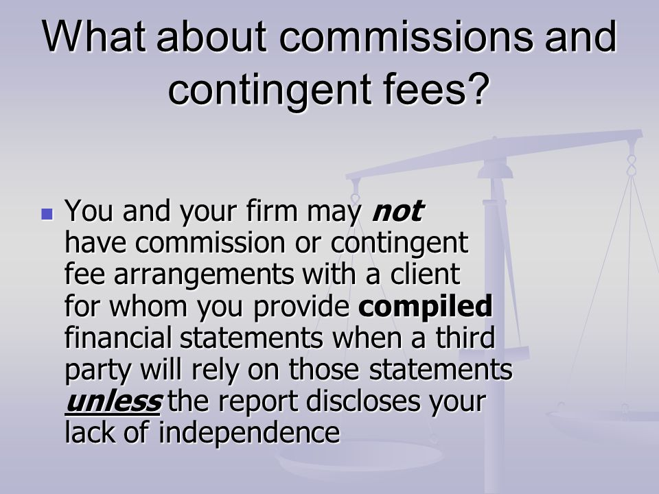 What about commissions and contingent fees