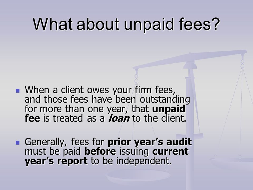 What about unpaid fees