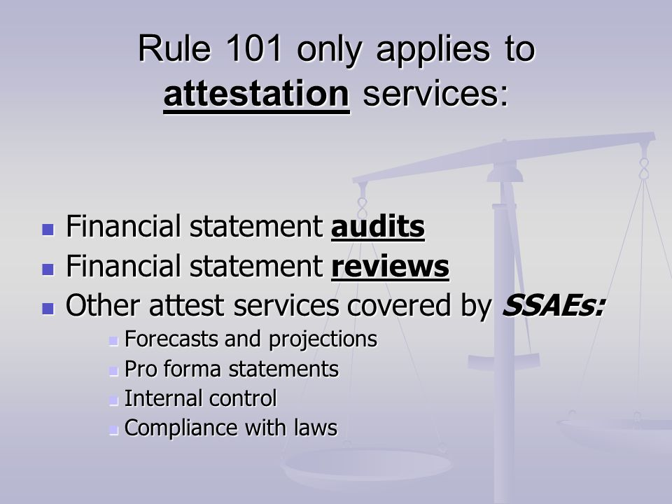 Rule 101 only applies to attestation services: