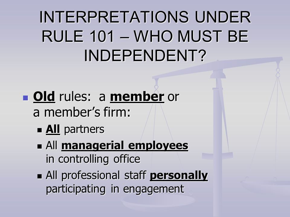 INTERPRETATIONS UNDER RULE 101 – WHO MUST BE INDEPENDENT