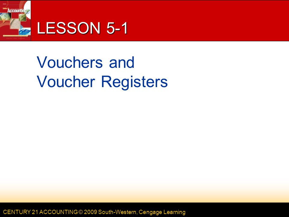 LESSON 5-1 Vouchers and Voucher Registers