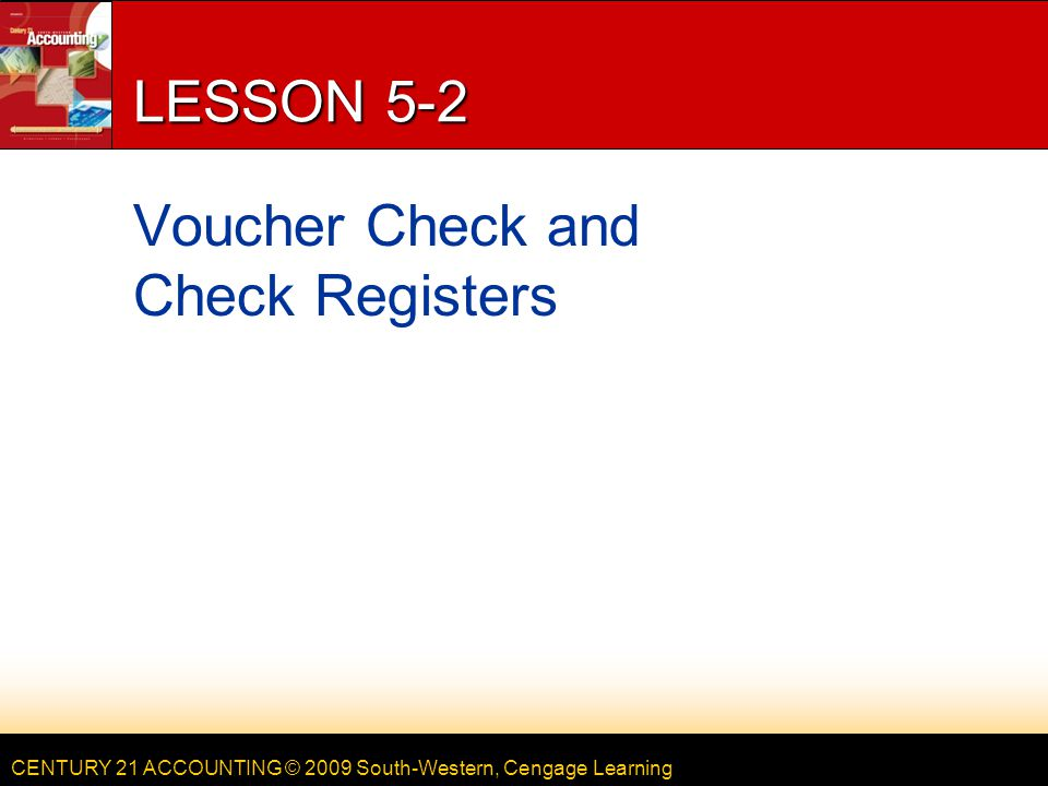 LESSON 5-2 Voucher Check and Check Registers