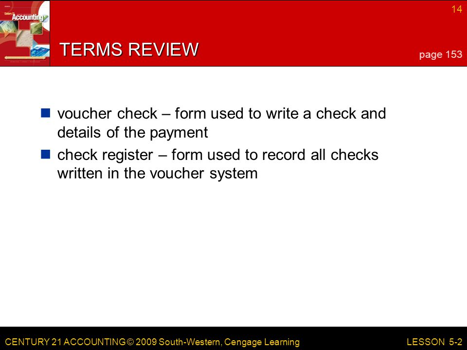 LESSON 5-2 4/13/2017. TERMS REVIEW. page 153. voucher check – form used to write a check and details of the payment.