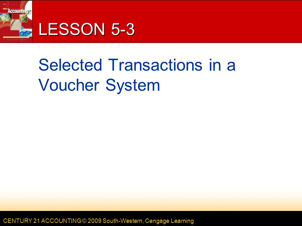 LESSON 5-3 Selected Transactions in a Voucher System