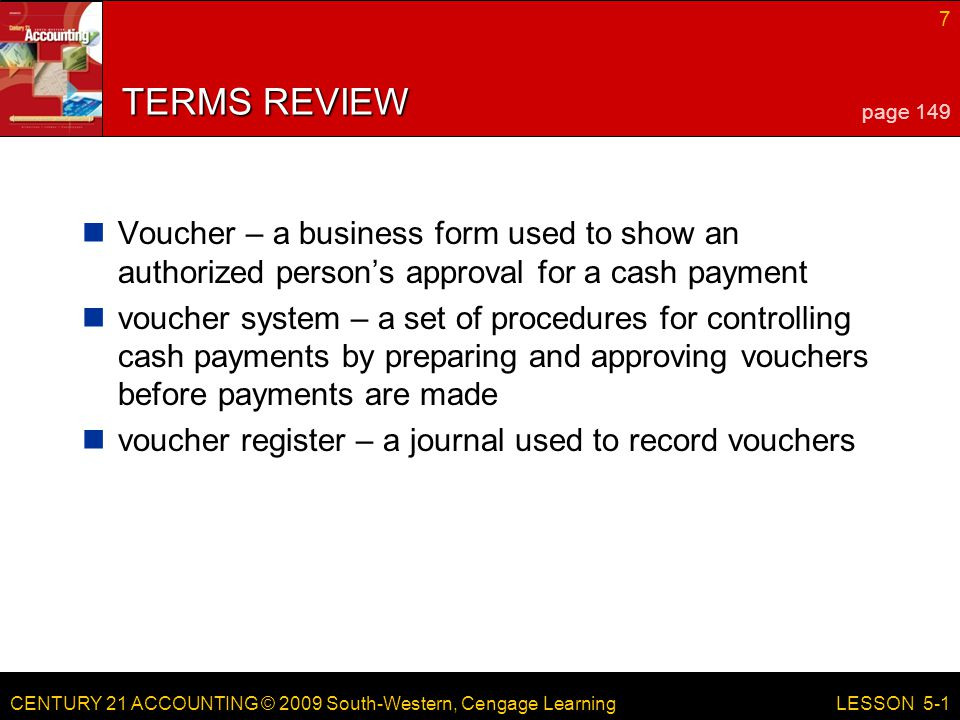 LESSON 5-1 4/13/2017. TERMS REVIEW. page 149. Voucher – a business form used to show an authorized person's approval for a cash payment.