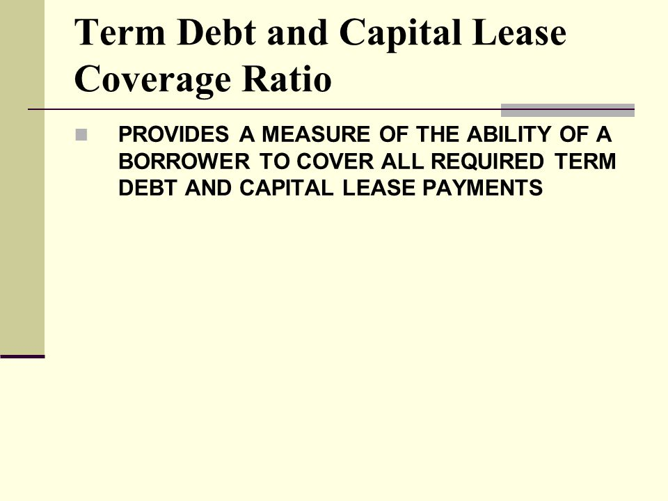 Term Debt and Capital Lease Coverage Ratio